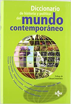 Book Diccionario de historia y política del mundo contemporáneo / Dictionary of History and Politics of the Contempary World (Spanish Edition)