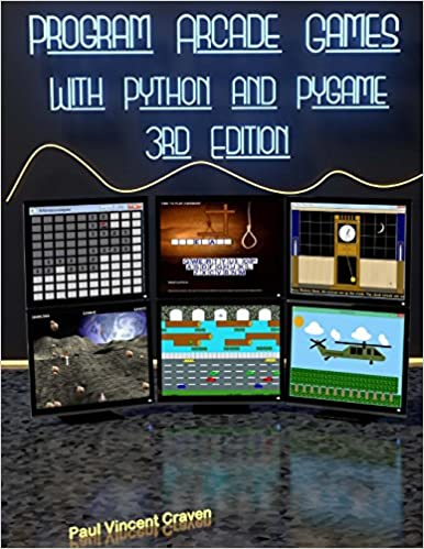 Program Arcade Games: With Python and Pygame: Dr  Paul