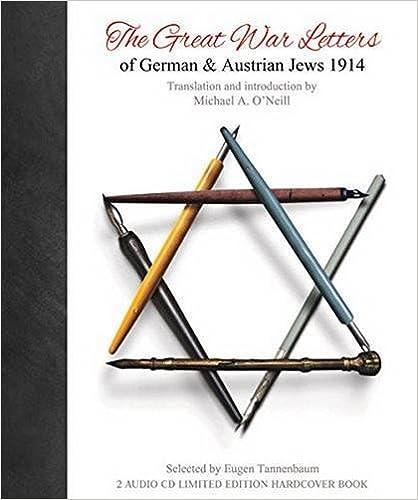 Lataa eBooks ilmaiseksi ipad The Great War Letters of German & Austrian Jews 1914 PDB 0993016901