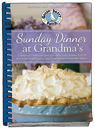 Sunday Dinner at Grandma's: Grandma's Best Recipes for Delic