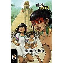 Singe-Roi: une histoire pour les enfants de 10 à 13 ans (Récits Express t. 18) (French Edition)