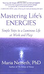 Mastering Life's Energies: Simple Steps to a Luminous Life