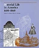 Material Life in America, 1600-1860 9781555530204