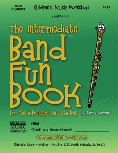 The Intermediate Band Fun Book (High Clarinet): for the Advancing Band Student ()