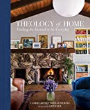 Theology of Home: Finding the Eternal in the Everyday
