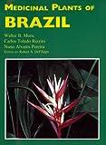 Medicinal Plants of Brazil, Walter B. Mors and Carlos Toledo Rizzini, 0917256425