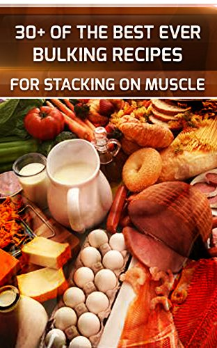 30+ Best Ever Bulking Recipes To Stack On Massive Muscle cover