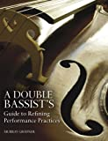 img - for A Double Bassist s Guide to Refining Performance Practices book / textbook / text book