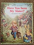 img - for Have You Seen My Sister? book / textbook / text book