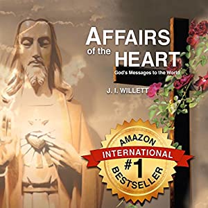 Affairs of the Heart - God's Messages to the World Audiobook