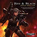 Red & Black: Warhammer 40,000 Audiobook by James Swallow Narrated by Lisa Bowerman, Beth Chalmers