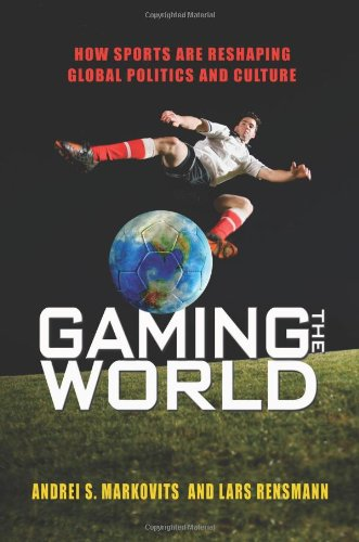 Gaming the World: How Sports Are Reshaping Global...