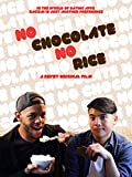No Chocolate, No Rice