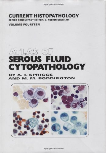 Atlas of Serous Fluid Cytopathology: A Guide to the Cells of Pleural, Pericardial, Peritoneal and Hydrocele Fluids (Current Histopathology) Pdf