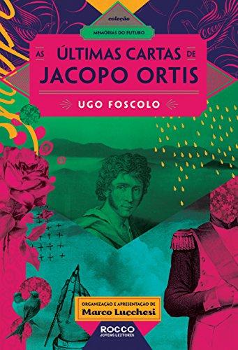 As últimas cartas de Jacopo Ortis (Memórias do futuro)