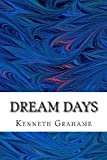 Dream Days, Kenneth Grahame, 1484911997