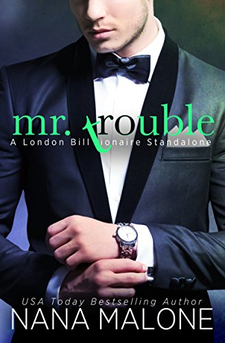 Mr. Trouble (London Billionaire Book 1) by [Malone, Nana]