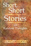 img - for Short, Short Stories and Random Thoughts book / textbook / text book