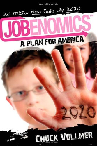 Read Online Jobenomics: A Plan For America: 20 Million New Jobs by 2020 PDF