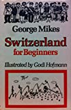 img - for Switzerland for Beginners book / textbook / text book