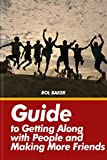 Guide to Getting Along with People and Making More Friends