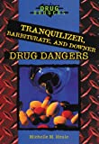 Tranquilizer, Barbiturate and Downer Drug Dangers, Michelle M. Houle, 0766019675