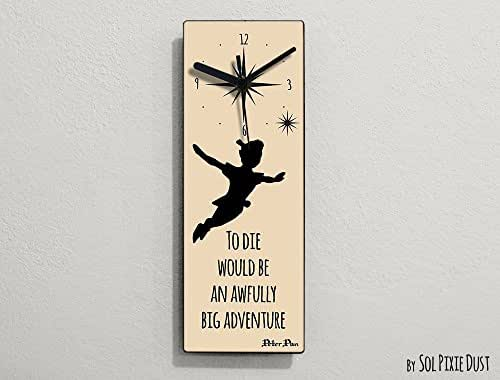 Peter Pan - To die would be an awfully big adventure - Wall Clock