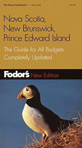Fodor's Nova Scotia, New Brunswick, Prince Edward Island, 7th Edition: The Guide for All Budgets, Completely Updated (Travel Guide)