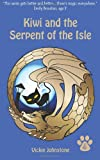 Kiwi and the Serpent of the Isle, Vickie Johnstone, 148021017X