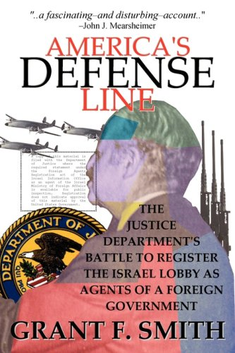 Download America's Defense Line: The Justice Department's Battle to Register the Israel Lobby as Agents of a Foreign Government pdf