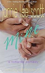 Mine (Dressing a Billionaire Book 3): A Romantic Comedy
