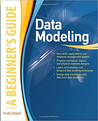Book Data Modeling, A Beginner's Guide (Beginner's Guide (Osborne Mcgraw Hill)) by Andy Oppel (1-Feb-2010)