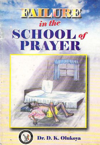 Failure in the School of Prayer - Kindle edition by Dr