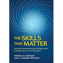 The Skills That Matter: Teaching Interpersonal and Intrapersonal Competencies in Any Classroom