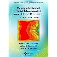 Computational Fluid Mechanics and Heat Transfer, Third Edition by Richard H. Pletcher (2012-08-30)