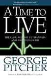 A Time to Live, George Pitcher, 1854249878
