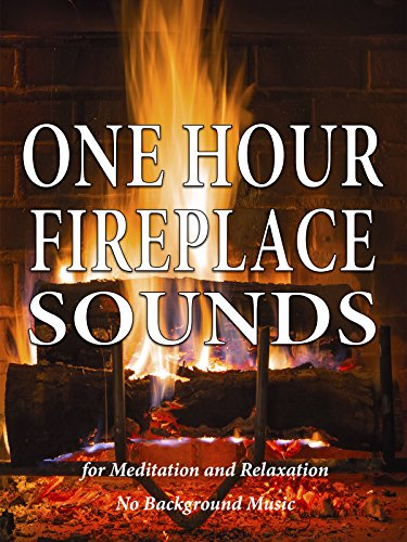 One Hour Fireplace Sounds for Meditation and Relaxation - No Background Music
