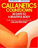 Callanetics Countdown: 30 Days to a Beautiful Body