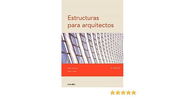 Estructuras Para Arquitectos Salvadori Y Heller Pdf