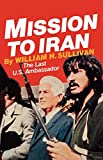 Mission to Iran, William Sullivan, 0393333876