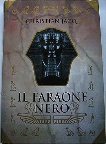 Il Faraone Nero Christian Jacq Amazon Com Books