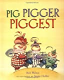 Pig Pigger Piggest, Rick Walton, 158685318X