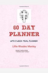 "60 Day Planner with 8 Week Meal Planner: Prose taken from ""Thieves Can't Steal"" Paperback"