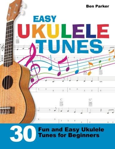 Easy Ukulele Tunes: 30 Fun and Easy Ukulele Tunes for - Easy Tunes