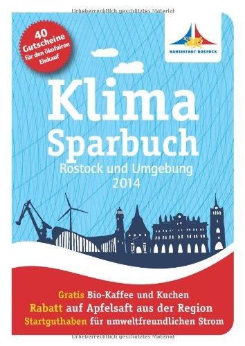 Klimasparbuch Rostock und Umgebung 2014: Klima schützen & Geld sparen Broschiert – 1. Oktober 2013 oekom e.V oekom verlag 3865814360 Essen und Trinken / Sonstiges