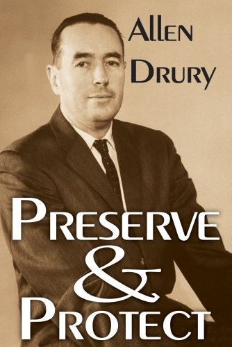 Preserve And Protect by Allen Drury