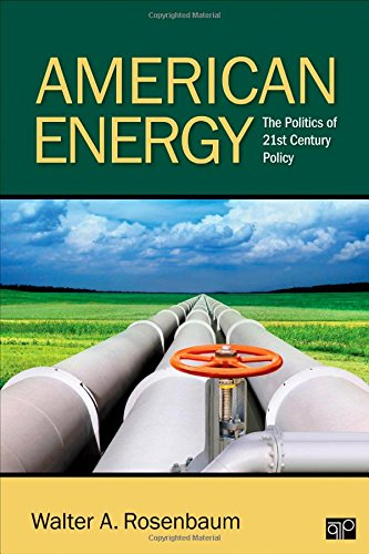 American Energy  The Politics Of 21St Century Policy
