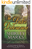 The Duke Dilemma (Gentlemen of Worth Book 4)