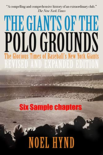 The Giants of The Polo Grounds - Revised and Expanded Edition - Six Selected Chapters from the New Edition: A Kindle Single (Maybe even a pop fly home run) taking you back to the famous Polo Grounds. ()