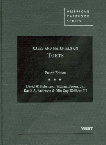 Cases and Materials on Torts, 4th (American Casebooks) (American Casebook Series)